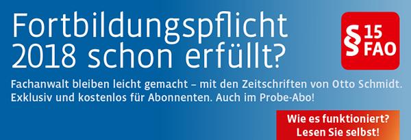 Fortbildungspflicht schon erfüllt? Fachanwalt bleiben leicht gemacht - mit den Zeitschriften von Otto Schmidt. Hier informieren!