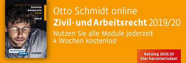 Otto Schmidt online Katalog Zivil- und Arbeitsrecht 2019/20. Jetzt kostenlos herunterladen!